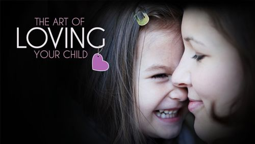 The Art of Loving Your Child